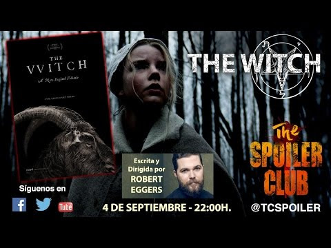 The Spoiler Club #25 - The Witch, de Robert Eggers