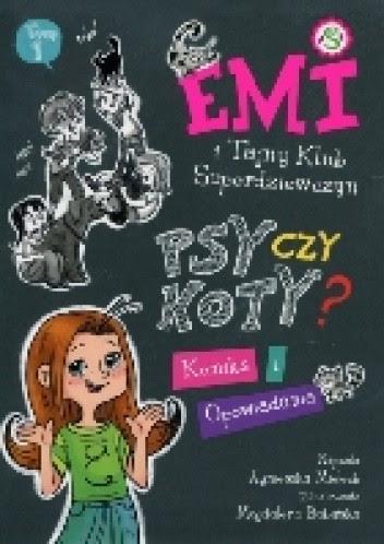 Okładka książki Emi i Tajny Klub Superdziewczyn. Psy czy koty?