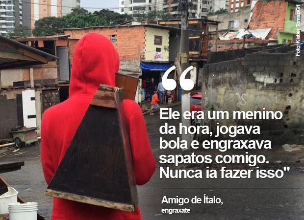 Amigo de ítalo engraxate (Foto: Kleber Tomaz/G1)
