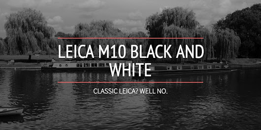 LEICA M10 BLACK AND WHITE