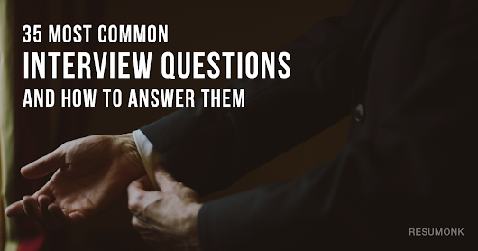 35 Most Common Interview Questions and How to Answer Them - Resumonk Blog