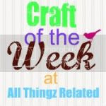 Craft of the Week