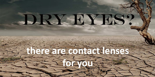 Do you have dry eyes? Contact lenses could still be an option.