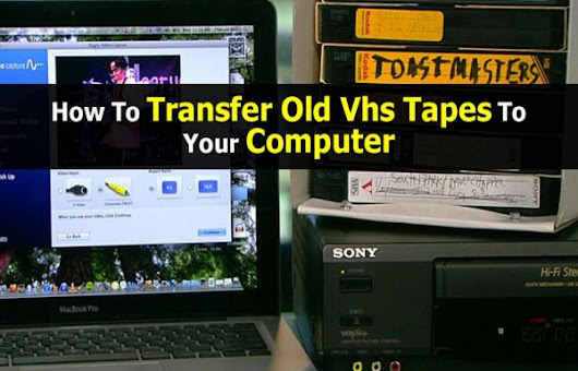 How To Transfer Old VHS Tapes To Computer | How To Instructions