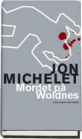 Mordet på Woldnes - Jon Michelet