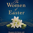 Book Review: The Women of Easter by Liz Curtis Higgs