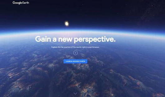 Google Earth power packed with new features : Now you can access via Chrome and Android