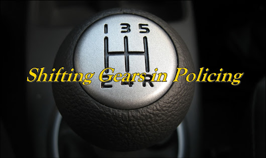 Shifting Gears in Policing