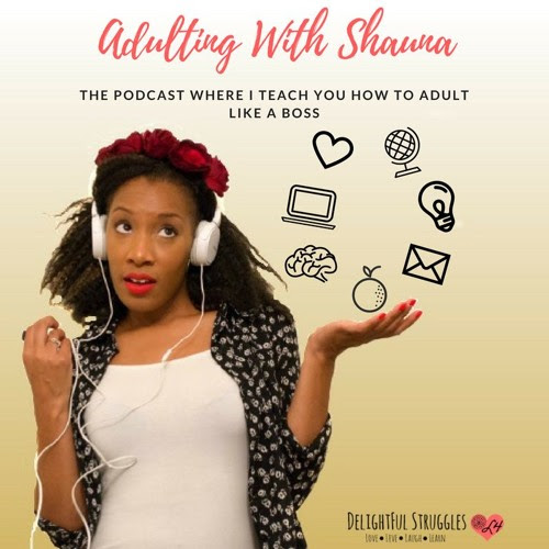 Episode 39: What to Make of it by Adulting with Shauna