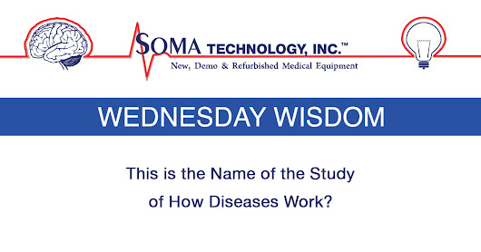 Wednesday Wisdom: This is the Name of the Study of How Diseases Work