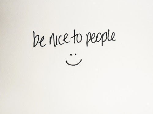 Bling!: Be nice. To everyone.