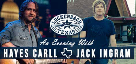 An Evening with Hayes Carll and Jack Ingram Dancehall Show @ Luckenbach Texas Fredericksburg, TX - November 17th 2018 8:00 pm