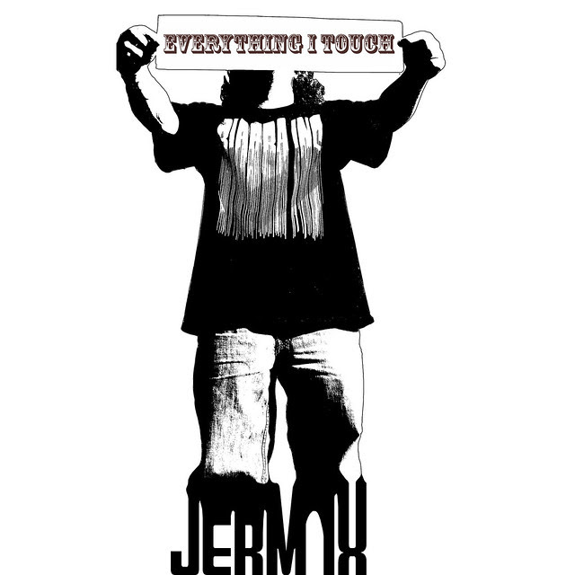 jerm IX - Everything I Touch (Single will be released on itunes later this month)