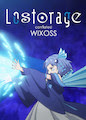 Lostorage WIXOSS - Season Lostorage conflated WIXOSS