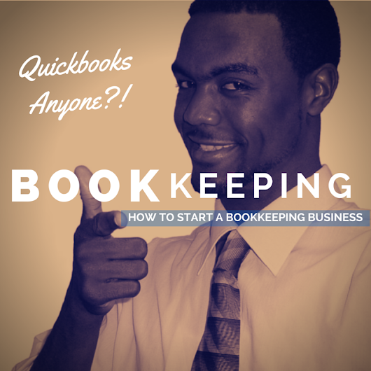 How to Start a Bookkeeping Service Business - My Next Business Idea