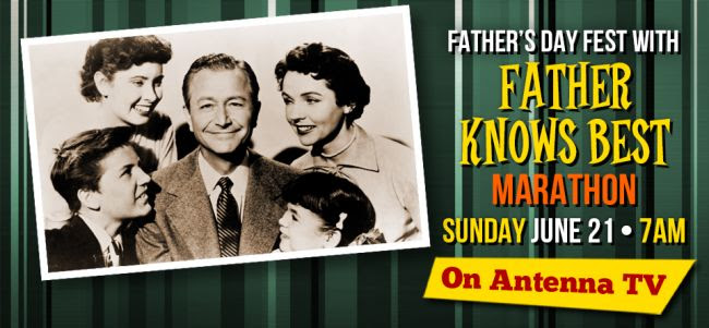 Father's Day Fest with Father Knows Best Marathon