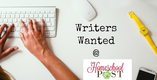Wanted: Guest Writers - The Homeschool Post