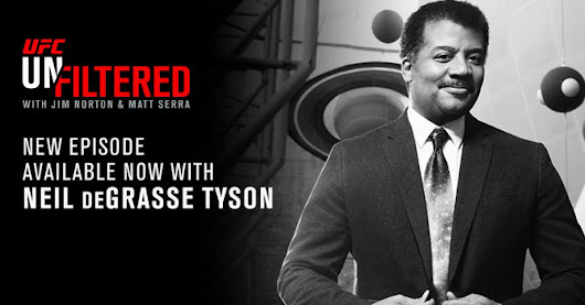 UFC Unfiltered: Neil deGrasse Tyson joins show