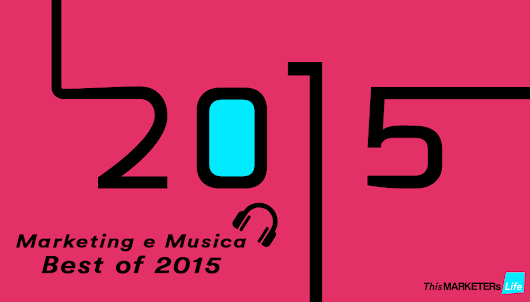 Marketing e Musica: Best Of 2015 - This MARKETERs Life