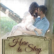 Book and Author Spotlight: Here to Stay by Kristine Raymond