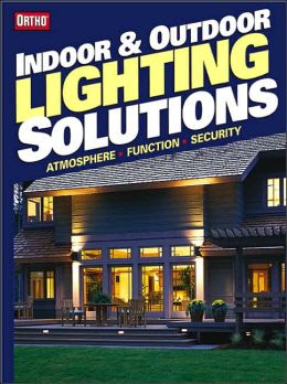 Indoor & Outdoor Lighting Solutions by Ortho Books | 9780897214759 ...
