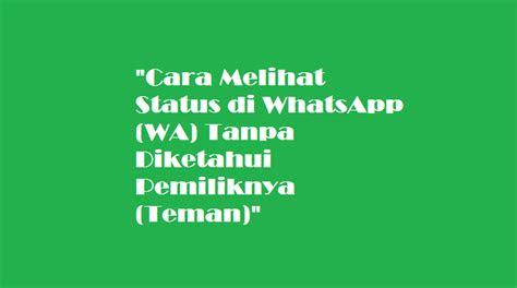 melihat status  whatsapp wa  diketahui