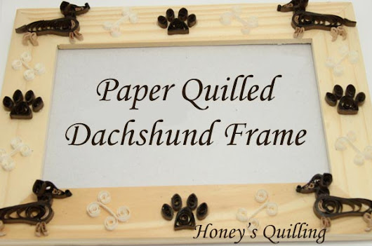 Paper Quilled Dachshund Frame - Free Pattern - Honey's Quilling