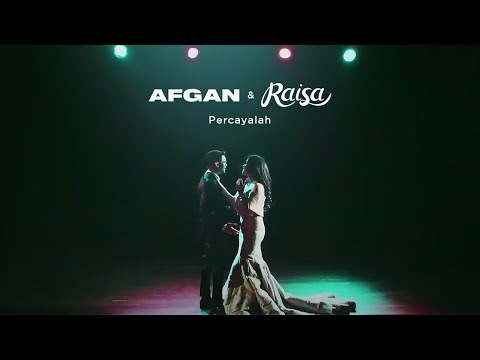Video Klip Raisa feat Afghan - Percayalah