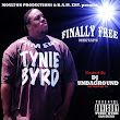 Tynie Byrd, J4, Mac Marc aka MAC THA UNO, Loose Cannon G, D. Braze, JAY MOE, Maniak Mak, Mac Star - Finally Free Hosted by B.A.M. Ent., DJ Underground