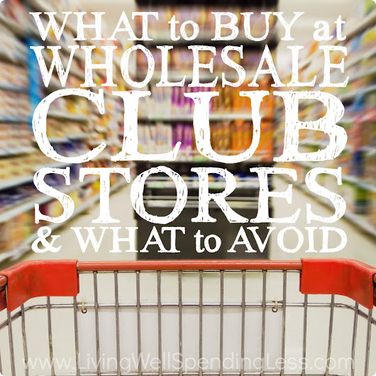 What to Buy at Wholesale Club Stores & What to Avoid | Costco Shopping Tips