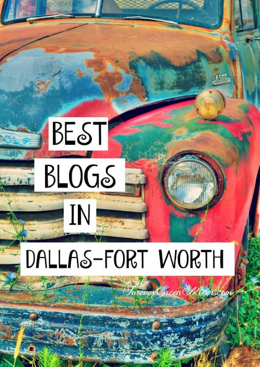Best Blogs in Dallas-Fort Worth #DFW | Forever Green Mom