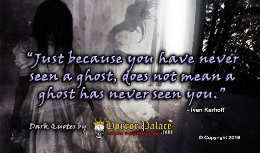 """Just because you have never seen a ghost..."" (Dark Quote) 