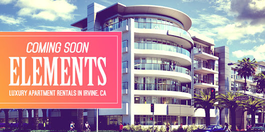 Elements: Luxury Apartment Rentals Coming Soon to Irvine, CA