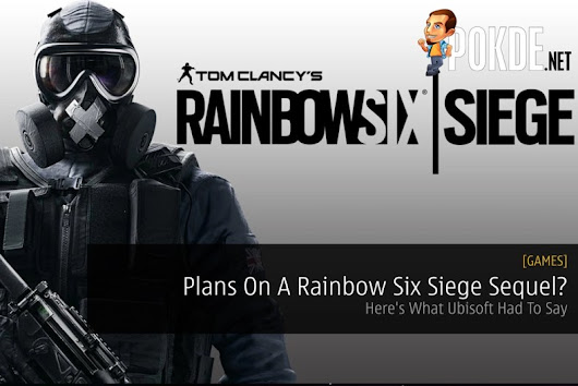 Plans On A Rainbow Six Siege Sequel? Here's What Ubisoft Had To Say – Pokde