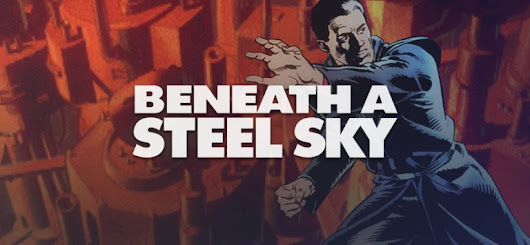 Beneath a Steel Sky - We are Geek