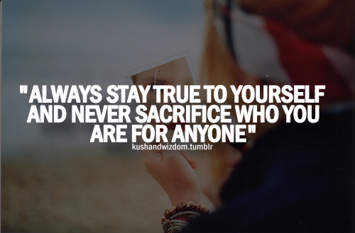 Quotes About Stay True 161 Quotes