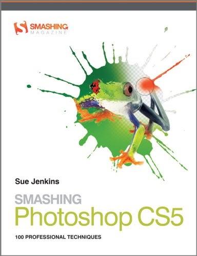 [PDF] Smashing Photoshop CS5: 100 Professional Techniques Free Download