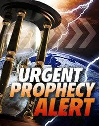 Urgent Prophecy Alert!