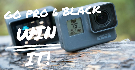 Win a GoPro 6 Black action camera too?!
