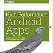 High Performance Android Apps: Improve Ratings with Speed, Optimizations, and Testing: Doug Sillars: 9781491912515: Amazon.com: Books