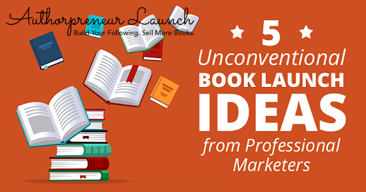 5 Unconventional Book Launch Ideas