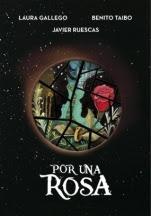 Por una rosa Laura Gallego, Benito Taibo, Javier Ruescas