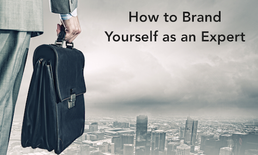 Brand Yourself as an Expert with this Personal Branding Method