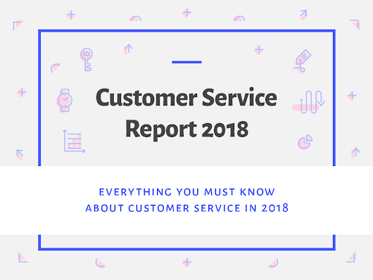 Customer Service Report 2018