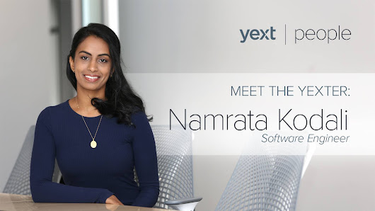 Meet the Yexter: Namrata Kodali, Software Engineer - Yext