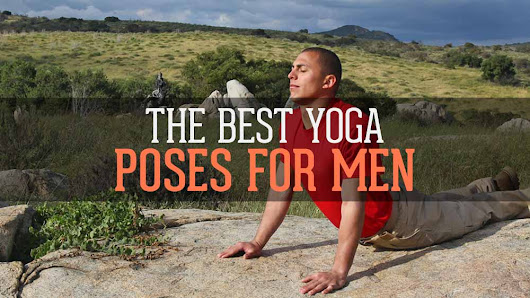 The Best Yoga Poses for Men - Explained by 42 Expert Yogis