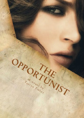 The Opportunist (Love Me With Lies #1) by Tarryn Fisher
