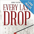 Every Last Drop: How the Blood Industry Betrayed the Public Trust: George T. Baxter: 9781490718408: Amazon.com: Books