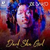 Jst Sako – Dark Skin Girl