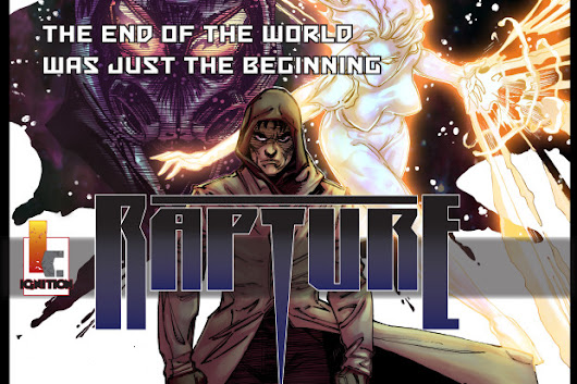 CLICK HERE to support Rapture: The Premiere Title from Ignition Comics!